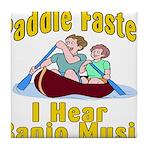 Paddle Faster I hear Banjos Tile Coaster