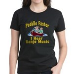 Paddle Faster I hear Banjos Women's Dark T-Shirt