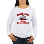 Paddle Faster Women's Long Sleeve T-Shirt