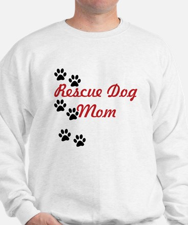 Rescue Dog Mom Sweatshirt