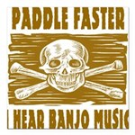Paddle Faster Hear Banjos Square Car Magnet 3