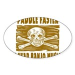 Paddle Faster Hear Banjos Sticker (Oval)