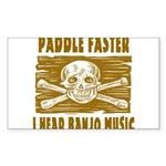 Paddle Faster Hear Banjos Sticker (Rectangle)