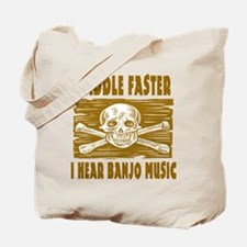 Paddle Faster Hear Banjos Tote Bag