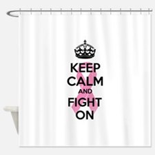 Keep calm and fight on Shower Curtain