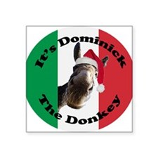 "Its Dominick! (round) Square Sticker 3"" x 3"""