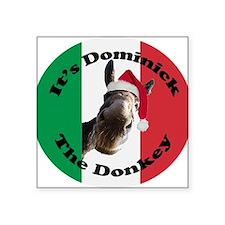 "Its Dominick! (round) Square Sticker 3"" x 3"""