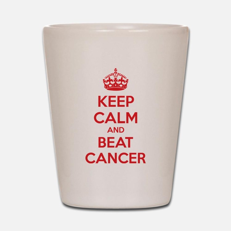 Keep calm and beat cancer Shot Glass