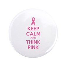 "Keep calm and think pink 3.5"" Button (100 pack)"