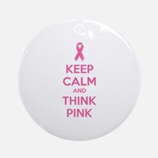 Keep calm and think pink Ornament (Round)