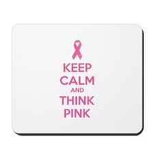 Keep calm and think pink Mousepad