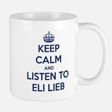 'KEEP CALM AND LISTEN TO ELI LIEB' t-shirt Mug