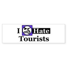 I Hate Tourists Bumper Bumper Sticker