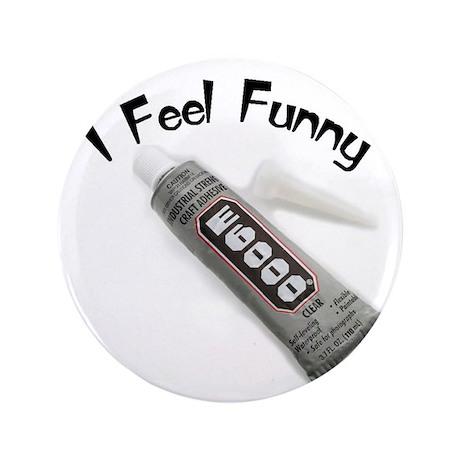"feel funny.jpg 3.5"" Button"