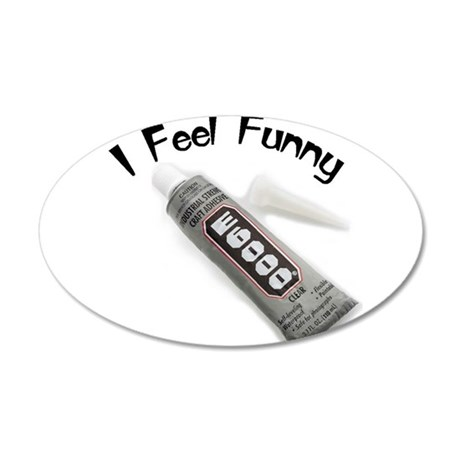 feel funny.jpg 35x21 Oval Wall Decal