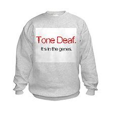 Tone Deaf Genes Sweatshirt