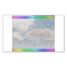 Gay The Pray Away Decal