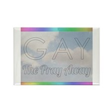 Gay The Pray Away Rectangle Magnet