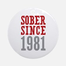 Sober Since 1981 Ornament (Round)