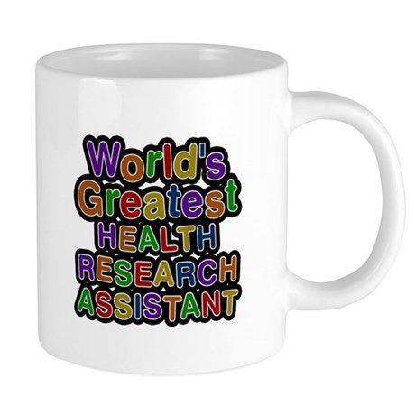 Worlds Greatest HEALTH RESEARCH ASSISTANT Mugs