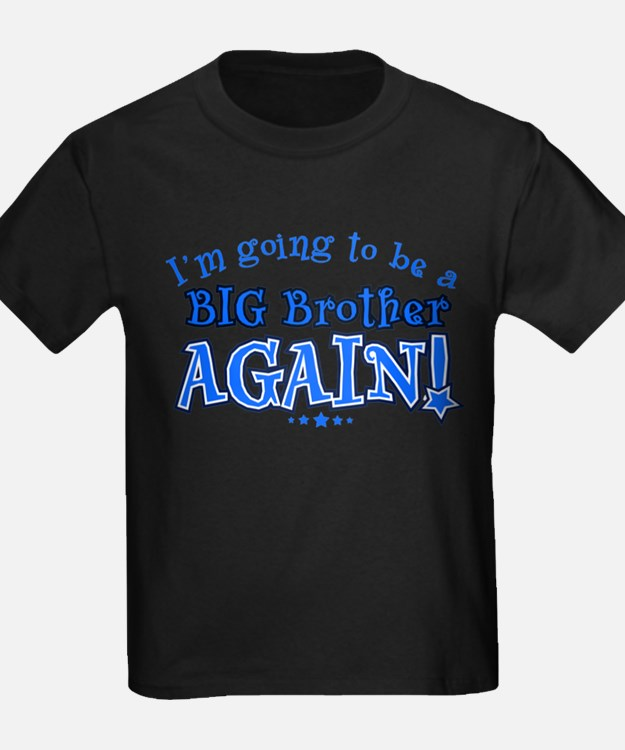 I'm Going To Be A Big Brother Again Kids T-Shirt T