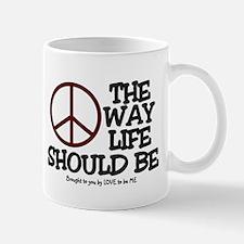 PEACE - THE WAY LIFE SHOULD BE Mug
