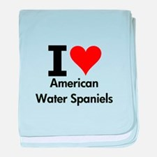 I Love American Water Spaniels baby blanket