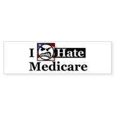 I Hate Medicare Bumper Bumper Sticker