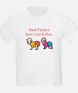 Farters Don't Cut and Run! T-Shirt