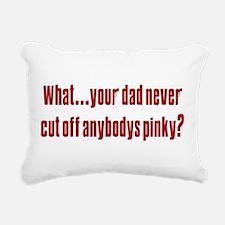 Dad never cut off anybodys pinky.png Rectangular C