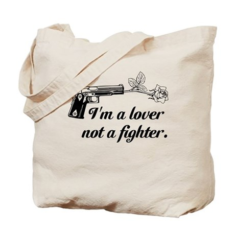 I'm a Lover not a fighter Tote Bag