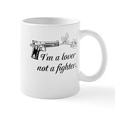 I'm a Lover not a fighter Mug