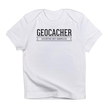 Geocacher - Eccentric but Harmless Infant T-Shirt