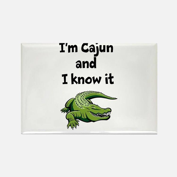 Im Cajun and I know it Rectangle Magnet