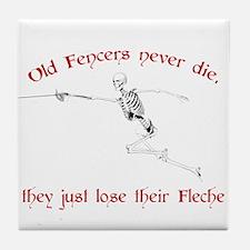 Old Fencers Never Die Tile Coaster