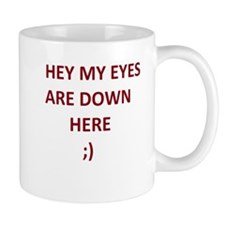 My Eyes Are Down Here Mug