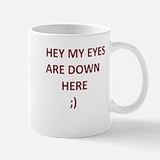 My Eyes Are Down Here Mug