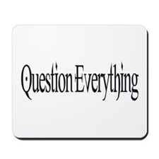 Question Everything Mousepad