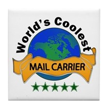 Cute World's greatest mail carrier Tile Coaster