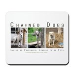 3 Chained Dogs: Longing to be Mousepad