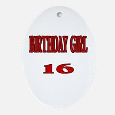 Birthday Girl 16 Oval Ornament