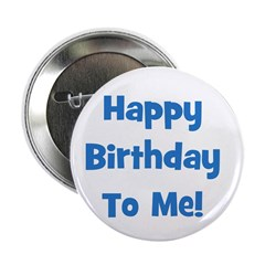 Happy Birthday To Me! Blue Button