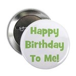 Happy Birthday To Me! Green Button