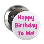 Happy Birthday To Me! Pink Button