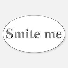 Smite me Sticker (Oval)