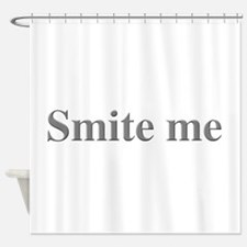 Smite me Shower Curtain