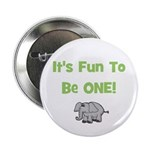 It's Fun To Be ONE! Elephant Button