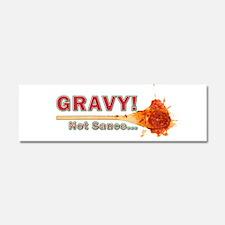 Splattered Gravy Not Sauce Car Magnet 10 x 3
