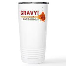 Splattered Gravy Not Sauce Travel Mug