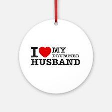 I love my Drummer husband Ornament (Round)